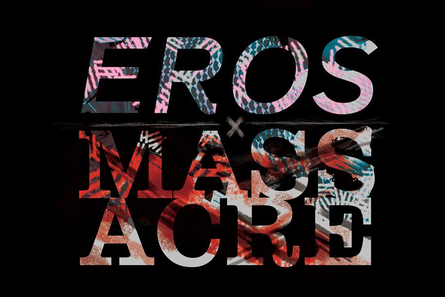 Eros X Massacre